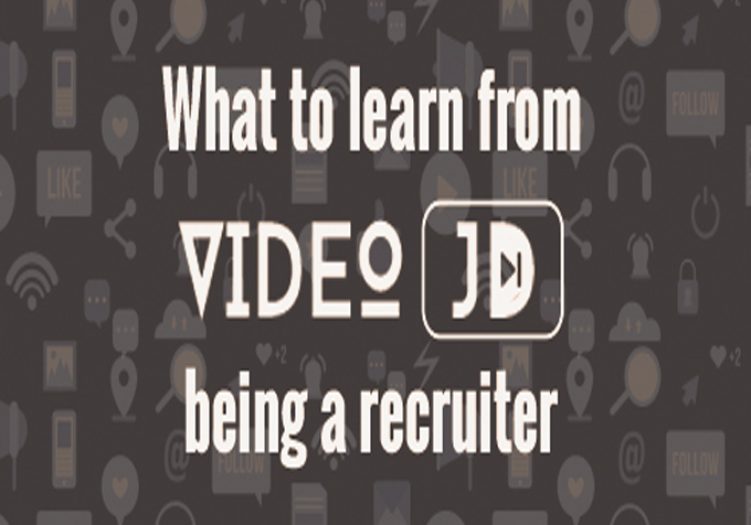 What to learn from Video JD being a recruiter